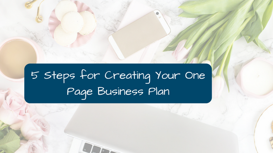 5 Simple Steps for Creating Your One Page Business Plan