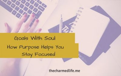 Goals with Soul: How Purpose Helps You Stay Focused